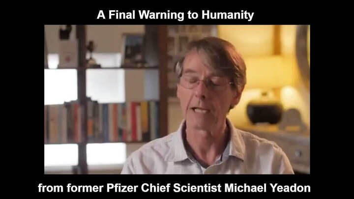 A Final Warning to Humanity from former Pfizer Chief Scientist Michael Yeadon